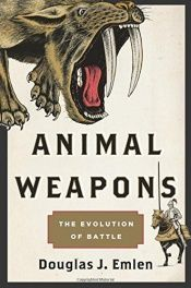 book cover of Animal Weapons: The Evolution of Battle by Douglas J. Emlen