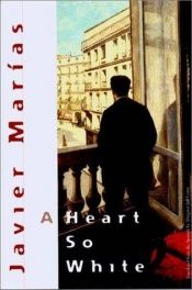 book cover of A Heart So White by Javier Marías