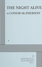 book cover of The Night Alive by Conor McPherson