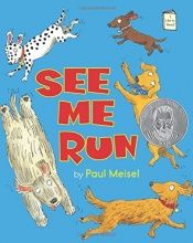 book cover of See Me Run (I Like to Read®) by Paul Meisel