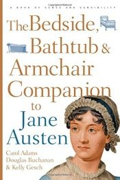 book cover of The bedside, bathtub & armchair companion to Jane Austen by Carol J. Adams