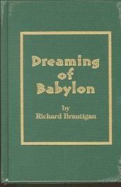 book cover of Dreaming of Babylon: A Private Eye Novel 1942 by Richard Brautigan