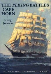book cover of The Peking Battles Cape Horn by Irving Johnson