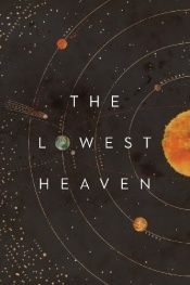 book cover of The Lowest Heaven by Adam Roberts|Alastair Reynolds|Archie Black|David Bryher|E.J. Swift|Esther Saxey|Jared Shurin|Jon Courtenay Grimwood|Kaaron Warren|Kameron Hurley|Lavie Tidhar|Maria Dahvana Headley|Mark Charan Newton|Simon Morden|S.L. Grey|Sophia McDougall