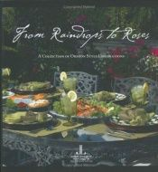 book cover of From Raindrops to Roses: A Collection of Oregon Style Celebrations by Junior League of Eugene