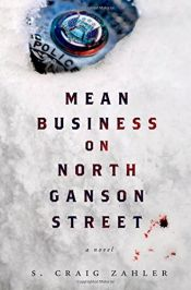 book cover of Mean Business on North Ganson Street: A Novel by S. Craig Zahler