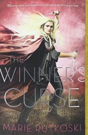 book cover of The Winner's Curse (The Winner's Trilogy) by Marie Rutkoski