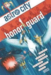 book cover of Astro City Vol. 13 Honor Guard by Kurt Busiek
