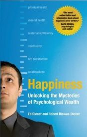 book cover of Happiness: Unlocking the Mysteries of Psychological Wealth by Ed Diener