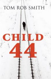 book cover of Child 44 by Tom Rob Smith