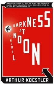 book cover of Darkness at Noon by Arthur Koestler