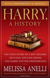 book cover of Harry, A History by Melissa Anelli