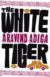 book cover of The White Tiger by Aravind Adiga