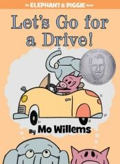 book cover of Let's Go for a Drive! by Mo Willems