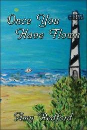 book cover of Once You Have Flown by Amy Redford