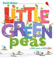 book cover of Little Green Peas: A Big Book of Colors by Keith Baker