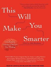 book cover of This Will Make You Smarter: New Scientific Concepts to Improve Your Thinking by John Brockman