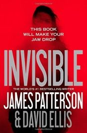book cover of Invisible by David Ellis|James Patterson