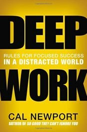 book cover of Deep Work: Rules for Focused Success in a Distracted World by Cal Newport