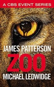 book cover of Zoo by James Patterson|Michael Ledwidge