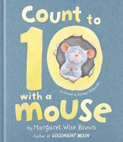 book cover of Count to 10 with a Mouse by Margaret Wise Brown