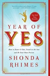 book cover of Year of Yes: How to Dance It Out, Stand In the Sun and Be Your Own Person by Shonda Rhimes