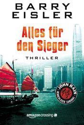 book cover of Alles für den Sieger (John Rain - herrenloser Samurai 3) by Barry Eisler