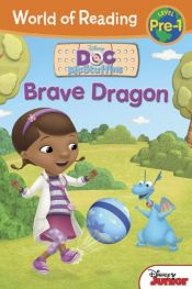 book cover of World of Reading: Doc McStuffins Brave Dragon: Level Pre-1 by Bill Scollon|Disney Book Group