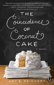 book cover of The Coincidence of Coconut Cake by Amy E. Reichert