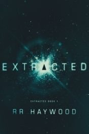 book cover of Extracted (Extracted Trilogy) (Volume 1) by RR Haywood