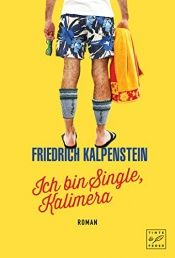 book cover of Ich bin Single, Kalimera (Herbert, Band 1) by Friedrich Kalpenstein