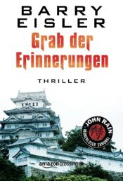 book cover of Grab der Erinnerungen (John Rain - herrenloser Samurai) by Barry Eisler