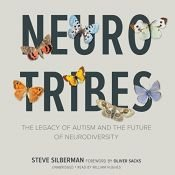 book cover of Neurotribes: The Legacy of Autism and the Future of Neurodiversity by Steve Silberman
