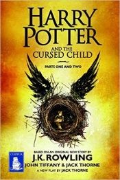 book cover of Harry Potter and the Cursed Child by Thorne, Jack|Tiffany, John|J. K. Rowling