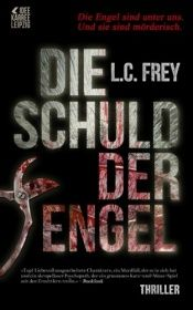 book cover of Die Schuld der Engel: Thriller (Leipzig-Thriller) by L. C. Frey