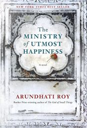book cover of The Ministry of Utmost Happiness by Arundhati Roy