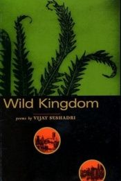 book cover of Wild Kingdom by Vijay Seshadri