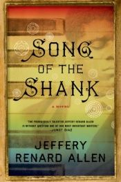 book cover of Song of the Shank by Jeffery Renard Allen