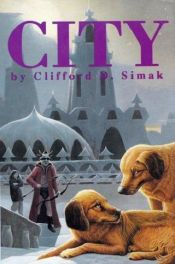 book cover of City by Clifford D. Simak