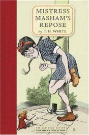 book cover of Mistress Masham's Repose by T. H. White