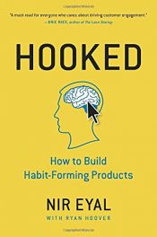 book cover of Hooked: How to Build Habit-Forming Products by Nir Eyal