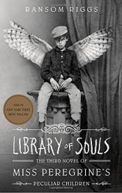 book cover of Library of Souls: The Third Novel of Miss Peregrine's Peculiar Children by Ransom Riggs