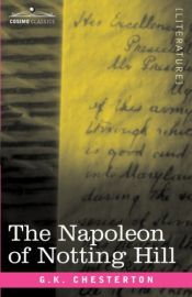 book cover of The Napoleon of Notting Hill by G. K. Chesterton