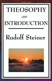 book cover of Theosophy, an Introduction by Rudolf Steiner