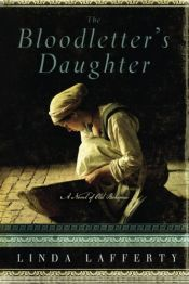 book cover of The Bloodletter's Daughter (A Novel of Old Bohemia) by Linda Lafferty