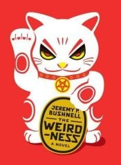 book cover of The Weirdness by Jeremy P. Bushnell