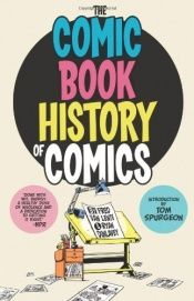 book cover of Comic Book History of Comics by Fred Lente|Ryan Van Dunlavey