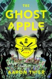 book cover of The Ghost Apple by Aaron Thier