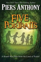 book cover of Five Portraits (The Xanth Novels) by Piers Anthony
