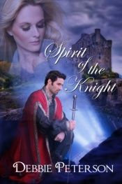 book cover of Spirit of the Knight by Debbie Peterson